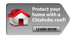 Protect your home with a Chisholm roof! - Learn more